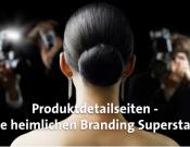 Produktdetailseiten die heimlichen Branding Superstars