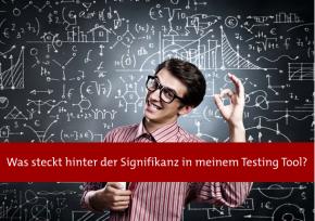 Testing Insights: Was steckt hinter der Signifikanz in meinem Testing Tool?